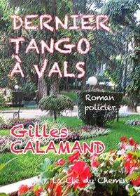 Gilles Calamand - Dernier tango à Vals.