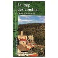 Gilles Calamand - Le loup des combes.