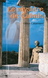 Gilles Calamand - Le mystère de Calmis.