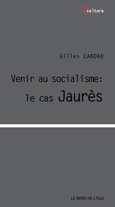 Gilles Candar - Devenir socialiste : le cas Jaurès.