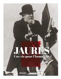 Gilles Candar et Romain Ducoulombier - Jaurès - Une vie pour l'humanité.
