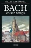 Gilles Cantagrel - Bach en son temps.
