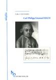 Gilles Cantagrel - Carl Philipp Emanuel Bach et l'âge de la sensibilité.