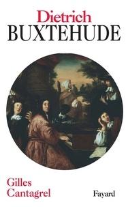 Gilles Cantagrel - Dietrich Buxtehude.