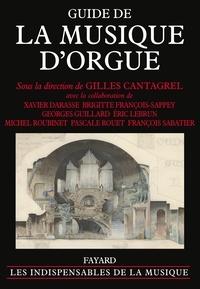 Gilles Cantagrel - Guide de la musique d'orgue.