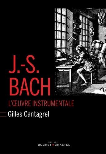 J-S Bach. L'oeuvre instrumentale