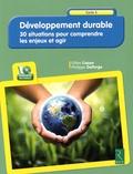 Gilles Cappe et Philippe Delforge - Développement durable - 30 situations pour comprendre les enjeux et agir. 1 Cédérom
