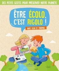 Gilles Cappe et Philippe Delforge - Etre écolo c'est rigolo ! - Avec Elsa et Thomas.