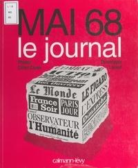 Gilles Caron et Dominique Lacout - Mai 68 - Le journal.