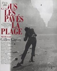 Gilles Caron - Sous les pavés la plage - Mai 68 vu par Gilles Caron.