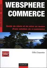 Gilles Carpentier - Websphere Commerce - Guide de choix et de mise en oeuvre d'une solution de e-commerce.