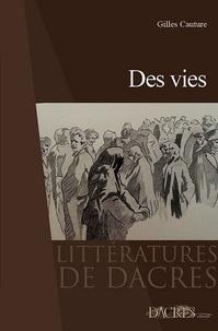 Gilles Cauture - Des vies.