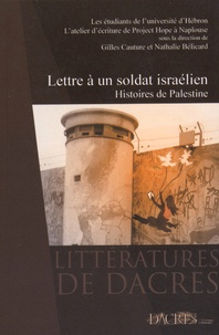 Gilles Cauture et Nathalie Bélicard - Lettre à un soldat israélien - Histoires de Palestine.