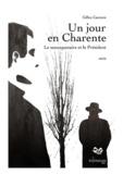 Gilles Cauture - Un jour en Charente - Le mousquetaire et le président.