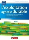 Gilles Cavalli - L'exploitation agricole durable - Pour une démarche entrepreneuriale responsable, rémunératrice et résiliente.
