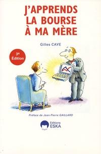 Gilles Caye - J'apprends la Bourse à ma mère.