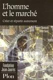 Gilles Cazes et Vincent Champain - L'homme et le marché - Créer et repartir autrement.