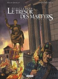 Gilles Chaillet et Christophe Ansar - Dioclétien, le trésor des martyrs.