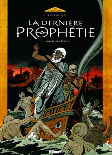 Gilles Chaillet - La dernière prophétie Tome 1 : Voyage aux Enfers.