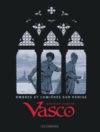 Gilles Chaillet et Luc Révillon - Vasco  : Ombres et lumières sur Venise.