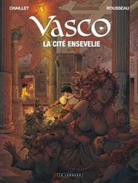 Gilles Chaillet et Dominique Rousseau - Vasco Tome 26 : La cité ensevelie.