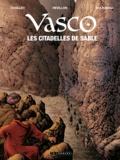 Gilles Chaillet et Luc Révillon - Vasco Tome 27 : Les citadelles de sable.