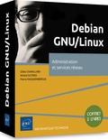 Gilles Chamillard et Michel Dutreix - Debian GNU/Linux - Coffret en 2 volumes : Administration du système ; Services réseau (DHCP, DNS, Apache, CUPS, NFS, Samba, Puppet, Nagios...).