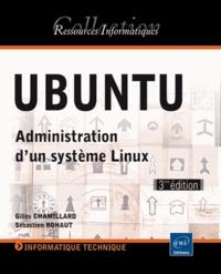 Gilles Chamillard et Sébastien Rohaut - Ubuntu - Administration d'un système Linux.