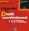 Gilles Champagne - L'essentiel du droit constitutionnel - Tome 2, Les institutions de la Ve République.