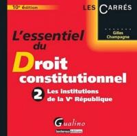Lessentiel du droit constitutionnel - Volume 2 : Les institutions de la Ve République.pdf