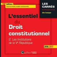 Lessentiel du Droit constitutionnel - Tome 2, Les institutions de la Ve République.pdf