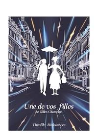 Gilles Champion - Une de vos filles.