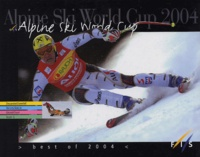 Gilles Chappaz - Alpine Ski World Cup 2004 - Best of 2004.
