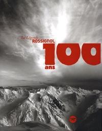 Gilles Chappaz - La légende Rossignol - 100 ans.