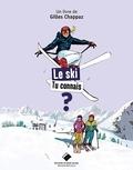 Gilles Chappaz et Yannick Chambon - Le ski tu connais ?.