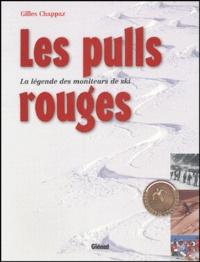 Gilles Chappaz - Les pulls rouges - La légende des moniteurs de ski.