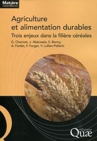 Gilles Charmet et Joël Abecassis - Agriculture et alimentation durables - Trois enjeux dans la filière céréales.