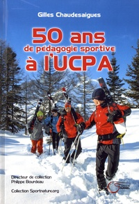Gilles Chaudesaigues - 50 ans de pédagogie sportive à l'UCPA.
