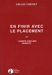 "Gilles Chenet - En finir avec le placement - ""J'habite chez mes parents""."