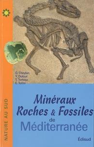 Gilles Cheylan et Thierry Tortosa - Minéraux, roches et fossiles de Méditerranée.