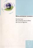 Gilles Christy - Développement durable - Etat des lieux des initiatives dans la filière des fruits et légumes.
