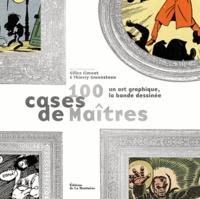 Gilles Ciment et Thierry Groensteen - 100 cases de Maîtres - Un art graphique.