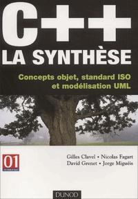 Gilles Clavel et Nicolas Fagart - C++ la synthèse. - Concepts objet, standard ISO et modélisation UML.