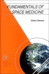Gilles Clément - Fundamentals of Space Medicine. 1 Cédérom