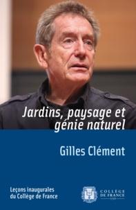 Gilles Clément - Jardins, paysage et génie naturel.