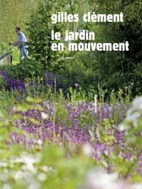 Gilles Clément - Le jardin en mouvement.