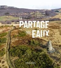 Gilles Clément et Jean-Marc Gardès - Le partage des eaux - Parcours artistique dans les Monts d'Ardèche.