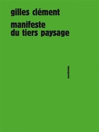 Gilles Clément - Manifeste du Tiers paysage.