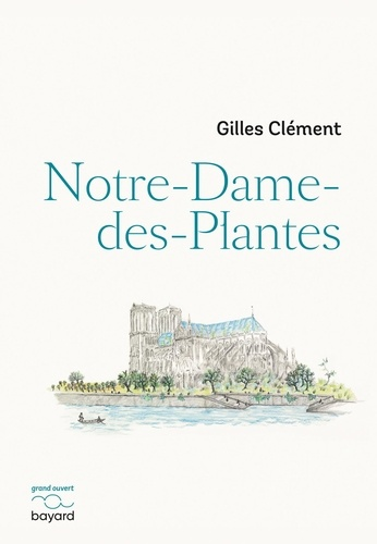 Gilles Clément - Notre-Dame-des-Plantes.