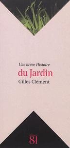 Gilles Clément - Une brève histoire du jardin.